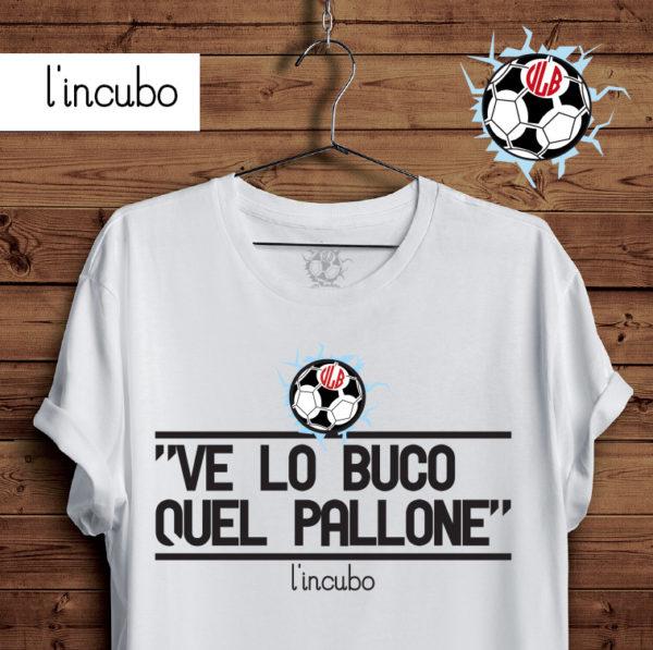 VE LO BUCO QUEL PALLONE